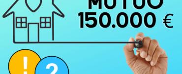 mutuo 150000 euro